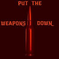 puttheweaponsdown.jpg