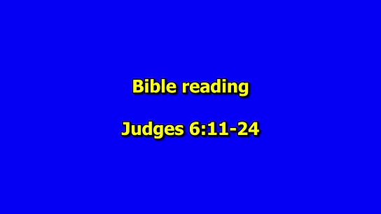 Bible reading - Judges 6 v11-24