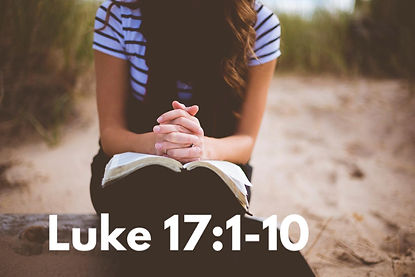 Bible reading: Luke 17 v1-10