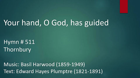 Your hand, O God, has guided