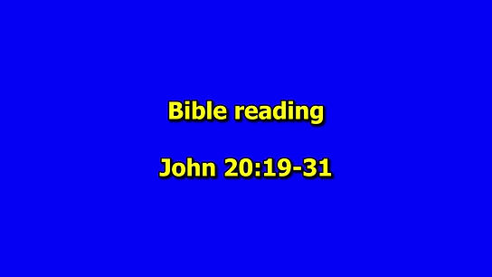 Bible readings: John 20 v19-31 and 1 John 1 v1-4