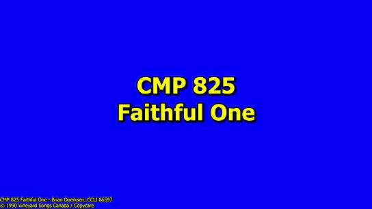 CMP 825 Faithful One