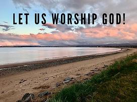 Let us worship God