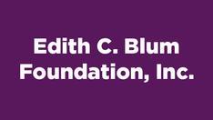 Edith C. Blum Foundation, Inc.