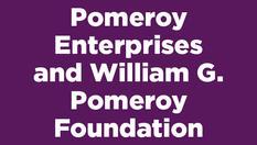 Pomeroy Enterprises and William G. Pomeroy Foundation