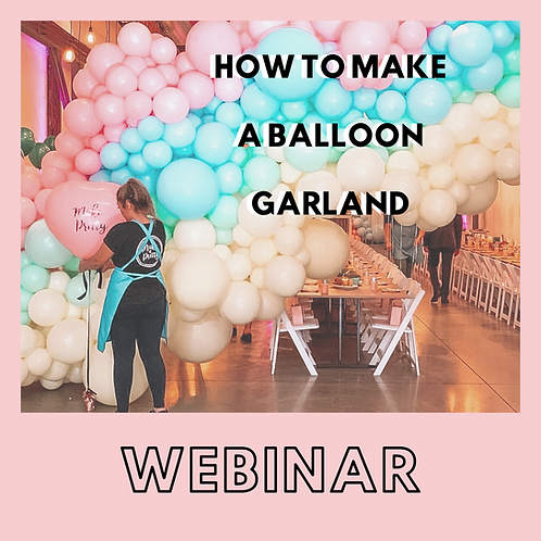 How to make a balloon garland webinar