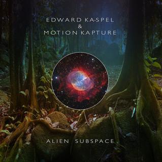 Recensione | EDWARD KA-SPEL & MOTION KAPTURE Alien Subspace