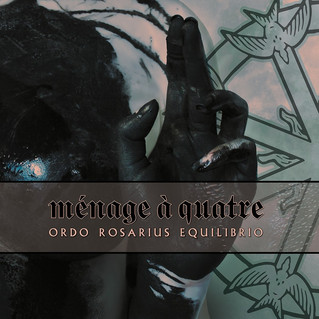 """Recensione: Ordo Rosarius Equilibrio """"Menage A Quatre"""""""