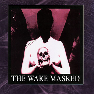 "Ristampe: THE WAKE ""Masked"""