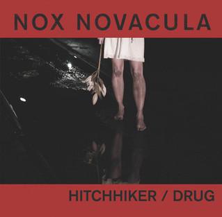 "Recensione | NOX NOVACULA : ""Hitchhiker / Drug"""
