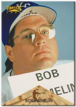 """The Worst Baseball Card Ever."" Bob Hamelin Pinnacle '96 card."