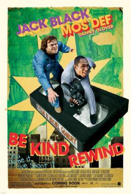 Dammit, you're tearing at my video store nostalgia. Be Kind Rewind Poster, New Line Cinema, 2007.