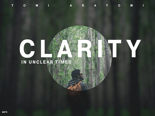 Clarity in unclear times