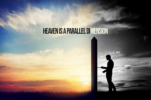 Heaven is a parallel dimension