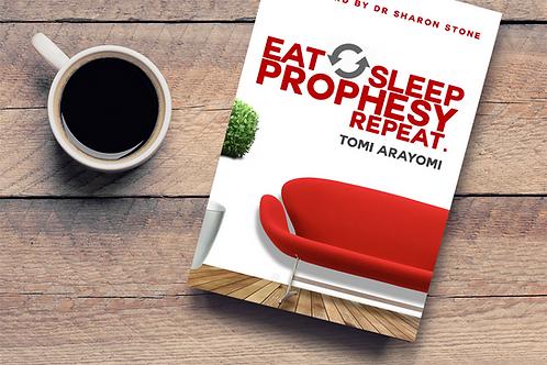 Eat Sleep Prophesy Repeat
