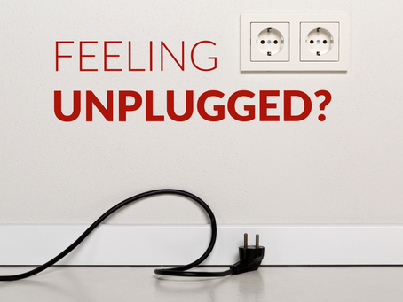 Feeling Unplugged?