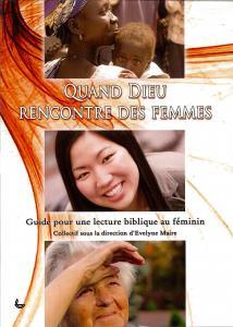 Quand Dieu rencontre des femmes - Guide pour une lecture biblique au féminin