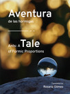 Soon to appear: Aventura de las hormigas / Ants, a tale of formic proportions