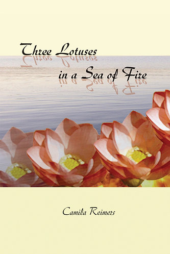 Three Lotuses in a Sea of Fire - Camila Reimers