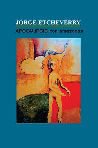 Apocalipsis con Amazonas - Jorge Etcheverry