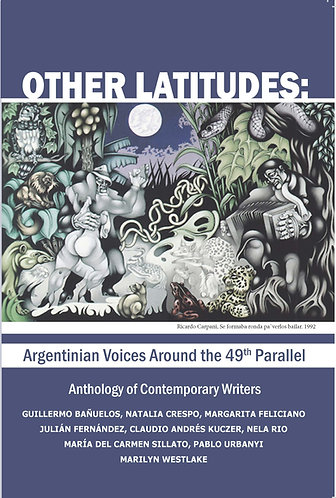 Other Latitudes: Argentinian Voices Around the 49th ... - Margarita Feliciano