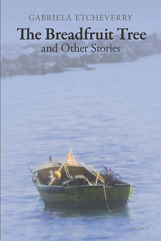 The Breadfruit Tree and Other Stories - Gabriela Etcheverry