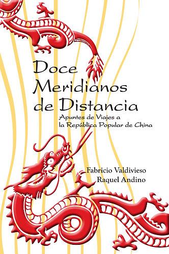 Doce meridianos de distancia - Fabricio Valdivieso, Raquel Andino
