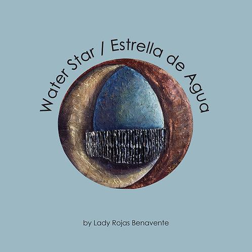 Water Star / Estrella de Agua - Lady Rojas Benavente