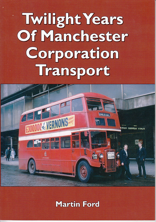 Twilight Years of Manchester Corporation Transport