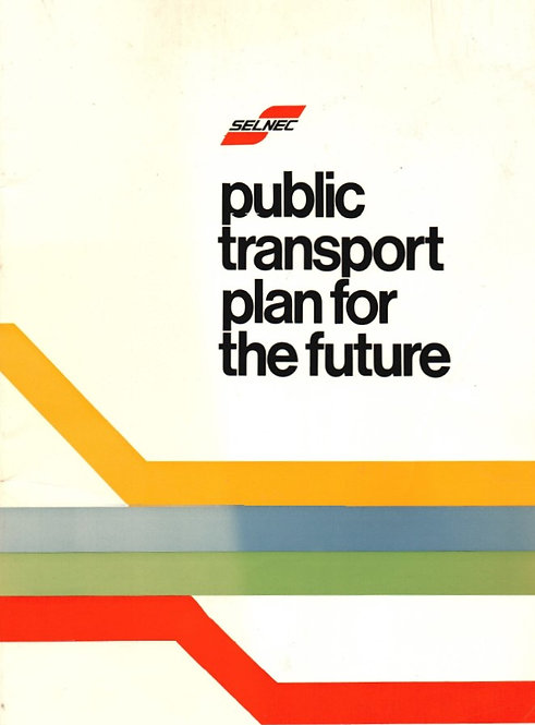 SELNEC Public Transport Plan for the Future - 1973 (PDF download)