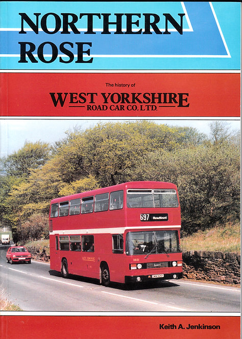 Northern Rose - The History of West Yorkshire Road Car Co. Ltd