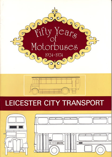 Leicester City Transport - Fifty Years of Motorbuses
