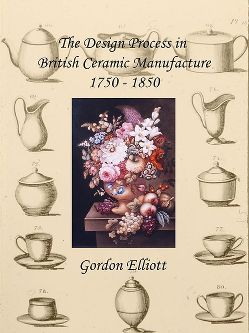 The Design Process in British Ceramic Manufacture 1750-1850