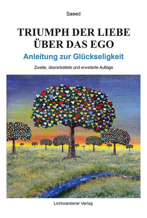 Triumph der Liebe über das Ego - Anleitung zur Glückseligkeit (Taschenbuch)