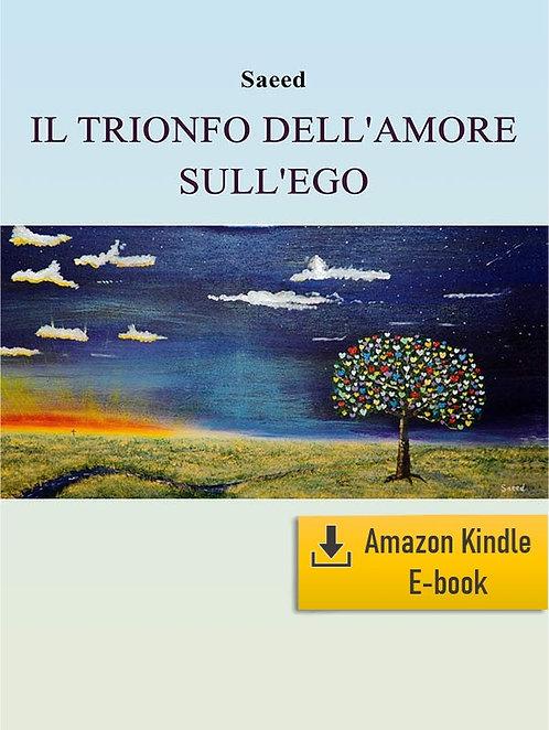E-Book: Il trionfo dell'amore sull'ego (Italiano) (Kindle)