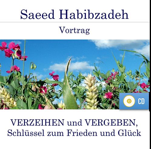 Vortrag (CD): VERZEIHEN und VERGEBEN, Schlüssel zum Frieden und Glück