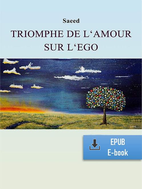 E-Book: Triomphe de l'Amour sur l'Ego (Français) (EPUB)