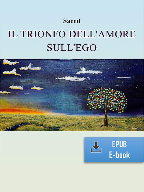 E-Book: Il trionfo dell'amore sull'ego (Italiano) (EPUB)
