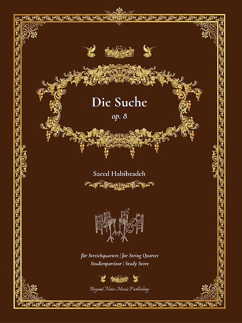 Beyond Notes Music Publishing_Saeed Habibzadeh_Die Suche_Streichquartett_Cover front