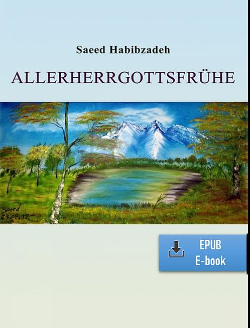 E-Book: Momente der Unendlichkeit - Teil 1: Allerherrgottsfrühe (Deutsch) (EPUB)