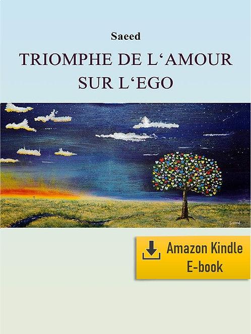 E-Book: Triomphe de l'Amour sur l'Ego (Français) (Kindle)