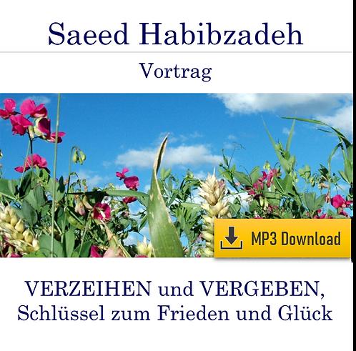 Vortrag (MP3): VERZEIHEN und VERGEBEN, Schlüssel zum Frieden und Glück