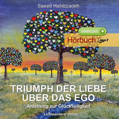 Hörbuch (MP3): Triumph der Liebe über das Ego - Anleitung zur Glückseligkeit