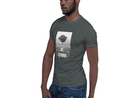 BE STRONG T Shirt - NEW