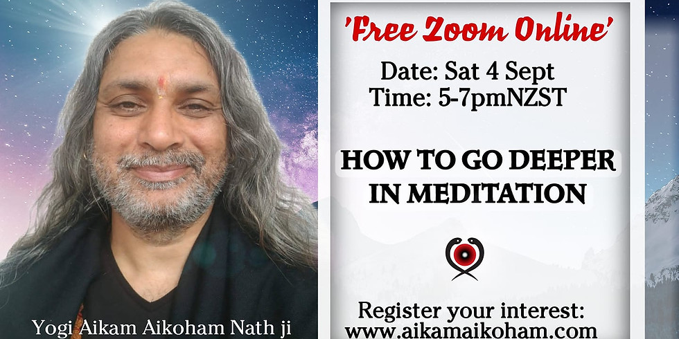 Free Zoom online ' How to go deeper in Meditation'
