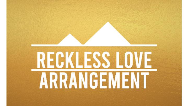 Reckless Love- *Enhanced* Arrangement