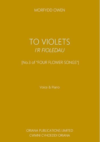 MORFYDD OWEN: To Violets/I'r Fioledau