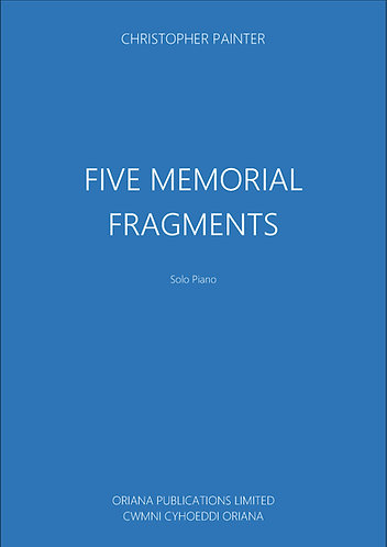 CHRISTOPHER PAINTER: Five Memorial Fragments