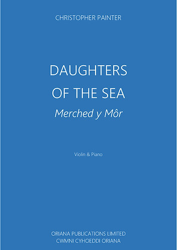 CHRISTOPHER PAINTER: Daughters of the Sea (Merched y Mor)