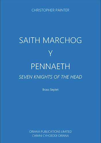CHRISTOPHER PAINTER: Saith Marchog Y Pennaeth (Seven Knights of the Head)